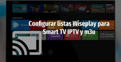 Configurar listas Wiseplay y porque no abre chromecast
