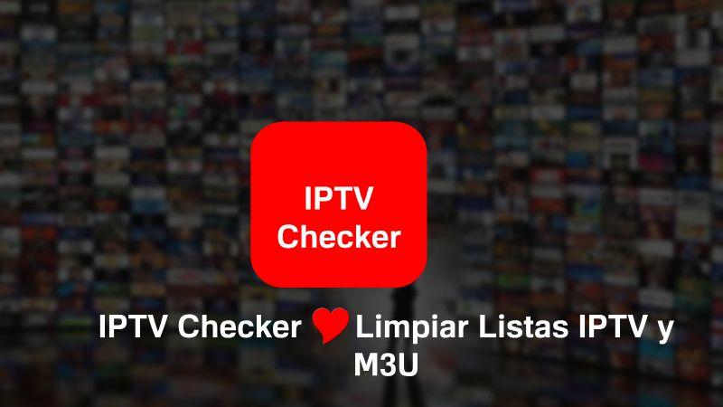 IPTV Checke: ver si tus listas iptv estan funcionando